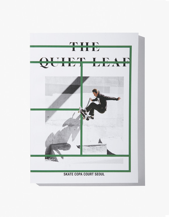 The Quiet Leaf The Quiet Leaf - Skate Copa Court Seoul | HEIGHTS. | 하이츠 온라인 스토어