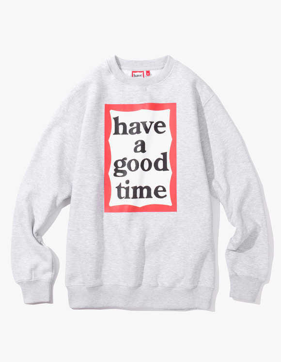 have a good time Frame Crewneck - Heather Grey | HEIGHTS. | 하이츠 온라인 스토어
