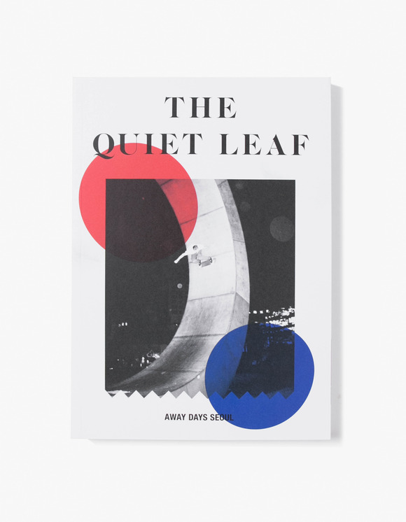 The Quiet Leaf The Quiet Leaf - Away Days Seoul | HEIGHTS. | 하이츠 온라인 스토어