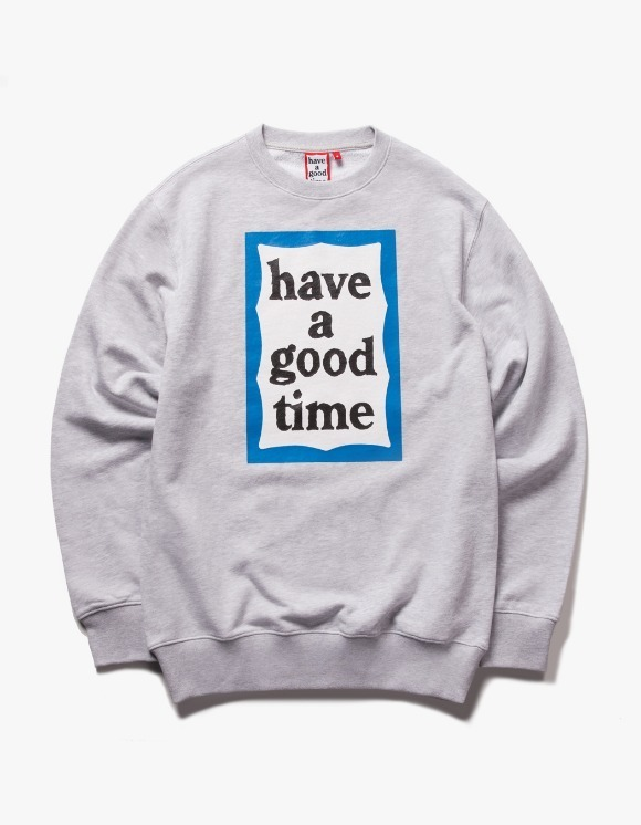 have a good time Blue Frame Crewneck - Ash Gray | HEIGHTS. | 하이츠 온라인 스토어