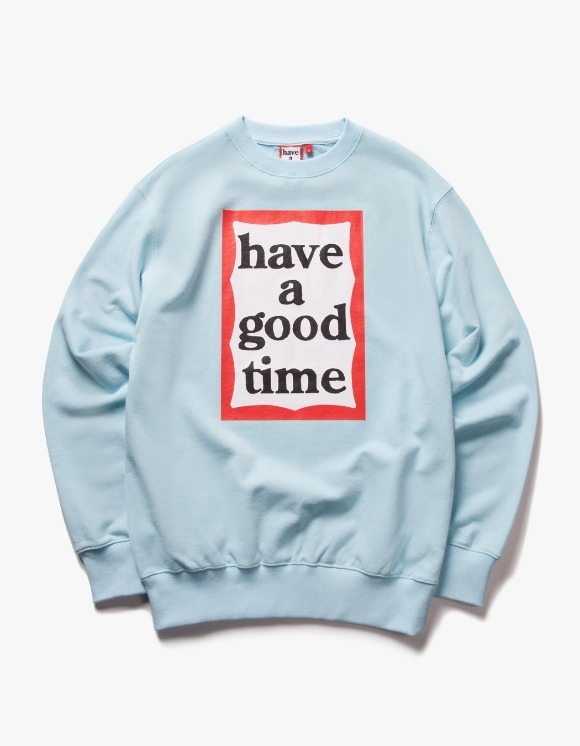 have a good time Frame Crewneck - Sky Blue | HEIGHTS. | 하이츠 온라인 스토어