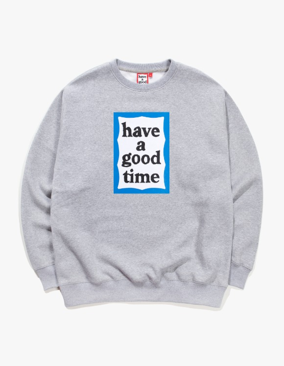 have a good time Blue Frame Crewneck - Heather Gray | HEIGHTS. | 하이츠 온라인 스토어