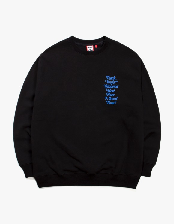 have a good time Thank You For Shopping Crewneck - Black | HEIGHTS. | 하이츠 온라인 스토어