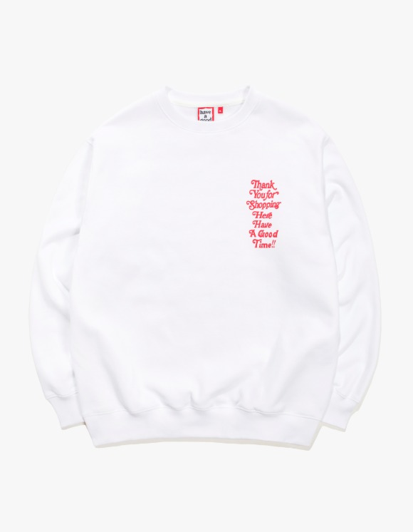 have a good time Thank You For Shopping Crewneck - White | HEIGHTS. | 하이츠 온라인 스토어